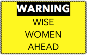 CAUTION WISE WOMEN AHEAD