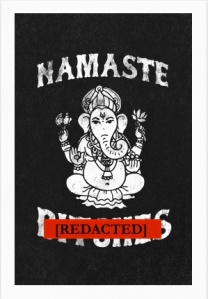 Namaste Bitches